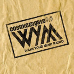 Wake Your Mind with Cosmic Gate